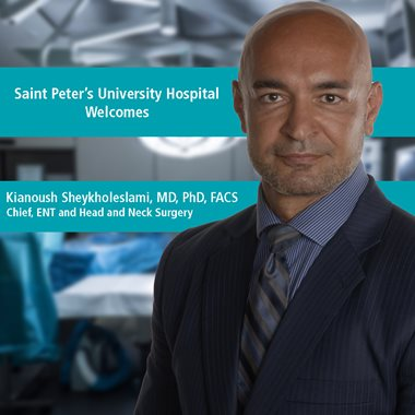 Esteemed Physician Joins Saint Peter's University Hospital As New Chief Of ENT And Head And Neck Surgery